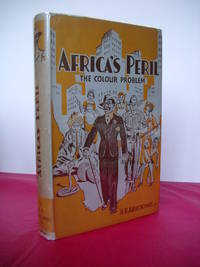AFRICA'S PERIL The Colour Problem