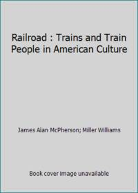 Railroad : Trains and Train People in American Culture