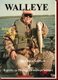 Walleye: Where To... When To... What to Expect...: A Guide to Michigan's Walleye Waters