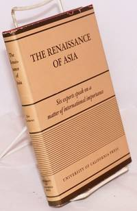 image of The renaissance of Asia; lectures delivered under the auspices of the Committee on international relations on the Los Angeles campus of the University of California 1939
