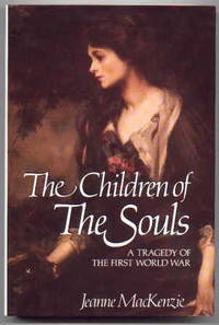 THE CHILDREN OF THE SOULS:  A TRAGEDY OF THE FIRST WORLD WAR.