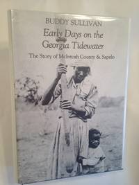 image of Early Days on the Georgia Tidewater: The Story of McIntosh County and Sapelo : Being a Documented Narrative Account, With Particular Attention to th