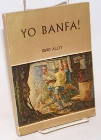 Yo banfa! (we HAVE a way!) edited by Shirley Barton, foreword by Joseph Needham