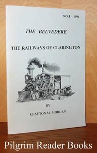 The Belvedere, The Railways of Clarington