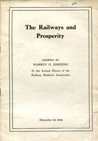 The Railways and Prosperity: address by Warren G. Harding at the Annual Dinner of the Railway Business Association