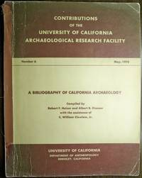 A BIBLIOGRAPHY OF CALIFORNIA ARCHAEOLOGY (CONTRIBUTIONS OF THE UNIVERSITY OF CALIFORNIA ARCHAEOLOGICAL RESEARCH FACILITY, NO. 6, MAY 1970)