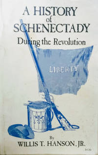 image of A History of Schenectady During the Revolution
