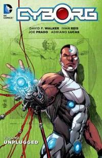 Cyborg 1: Unplugged (Paperback) by Walker, David F./ Reis, Ivan (ILT)/ Pansica, Eduardo (ILT)/ Watanabe, Felipe (ILT)/ Hdr, Daniel (ILT)