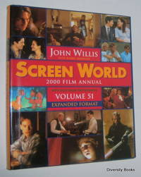 SCREEN WORLD 2000. Volume 51 (Expanded Format) by  John Willis - First Edition - 2000 - from Diversity Books and Biblio.com