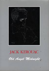 Old Angel Midnight by  Jack Kerouac - Paperback - First Edition - 1993 - from citynightsbooks (SKU: 6810)
