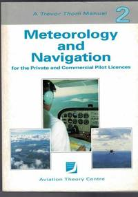 Meteorology and Navigation for the Private and Commercial Pilot Licences