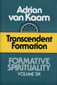 Transcendent Formation Formative Spirituality Volume 6