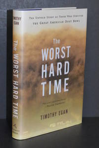 image of The Worst Hard Time; The Untold Story of Those Who Survived The Great American Dust Bowl