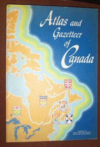 ATLAS AND GAZETTEER OF CANADA