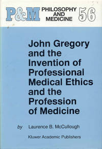 image of John Gregory and the Invention of Professional Medical Ethics and the Profession of Medicine