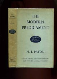 The Modern Predicament: a Study in the Philosophy of Religion by  H J Paton - Hardcover - Reprint - 1962 - from Roger Lucas Booksellers and Biblio.com