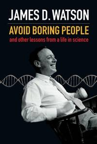 image of Avoid Boring People: And other lessons from a life in science