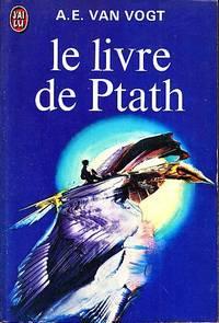 Le livre de ptath by A. E. Van Vogt - Paperback - 1976 - from davidlong68 and Biblio.com