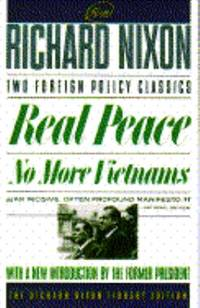 REAL PEACE AND NO MORE VIETNAMS (Richard Nixon Library Editions)
