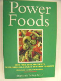 Power Foods: Good Food, Good Health with Phytochemicals, Nature's Own Energy Boosters