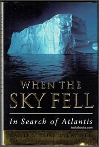 When The Sky Fell: In Search Of Atlantis by Rand & Rose Flem-Ath - Hardcover - 1995 - from Hall of Books (SKU: 201934)