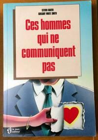 Ces hommes qui ne communiquent pas French Edition