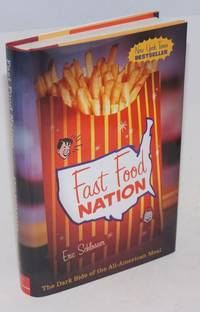 Fast Food Nation; the dark side of the all-american meal