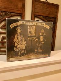 Imperial China Photographs 1850 - 1912