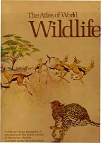 THE ATLAS OF WORLD WILDLIFE. by  Julian ( Cons Ed) Huxley - First Edition Thus. - 1973 - from BOOKLOVERS PARADISE (SKU: 001129)