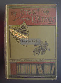 The Crusades / The Story of the Latin Kingdom of Jerusalem by  Charles Lethbridge  T. A. and Kingsford - Hardcover - 1899 - from Pelargos Bookstore, MBS (SKU: 85)