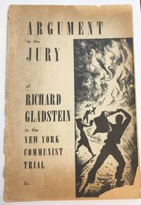 ARGUMENT TO THE JURY OF RICHARD GLADSTEIN IN THE NEW YORK COMMUNIST TRIAL