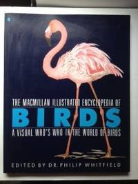 The Macmillan Illustrated Encyclopedia of Birds: A Visual Who's Who in the World of Birds