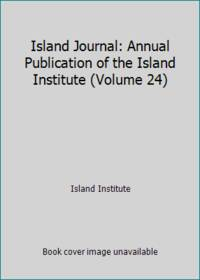 image of Island Journal: Annual Publication of the Island Institute (Volume 24)