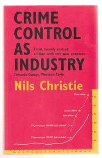 Crime Control as Industry Towards Gulags, Western Style