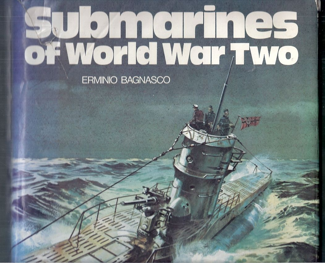 Submarines of World War Two by Erminio Bagnasco - Hardcover - from Gail's  Books and Biblio com