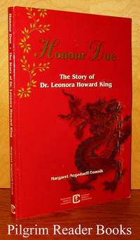 Honour Due: The Story of Dr. Leonora Howard King.