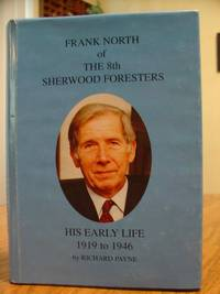 Frank North of the 8th Sherwood Foresters; His Early Life 1919 to 1946