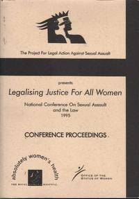 Legalising Justice for All Women: National Conference on Sexual Assault and the Law 1995