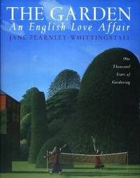 image of The Garden, An English Love Affair, One Thousand Years of Gardening