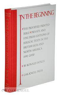 PRIVATELY PRINTED BIBLE: PRIVATE AND FINE PRESS PRINTINGS OF BIBLICAL TEXTS, 1892-2000|THE