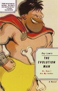 The Evolution Man : Or How I Ate My Father