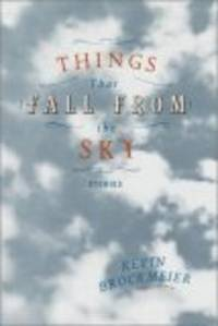 Things That Fall from the Sky: Stories