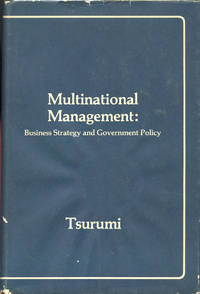 MULTINATIONAL MANAGEMENT: Business Strategy and Government Policy