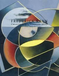 Frederick Kann; Creative Spirit, Visionary Mind: November 2 - December 22, 2007