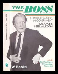 The boss : Charles J. Haughey in government / Joe Joyce & Peter Murtagh