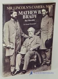 image of Mr. Lincoln's Camera Man: Mathew B. Brady (Second Revised Edition)