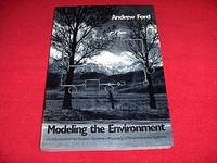 Modeling the Environment : An Introduction to System Dynamics Models of Environmental Systems