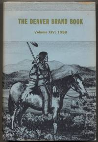 1958 Brand Book of the Denver Westerners; A Collection of Articles Relating to the West (Volume XIV)