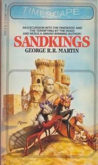 SANDKINGS by Martin george R R - Paperback - 1st printing.  Hugo Award for Best Novelette (1980), Nebula Awar - 1981 - from Fantastic Literature Ltd and Biblio.com