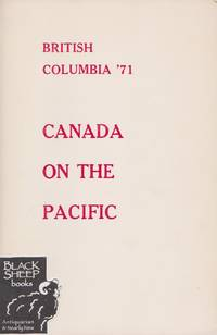 British Columbia \'71: Canada on the Pacific / Colombie-Britannique \'71: Le Canada Au Pacifique